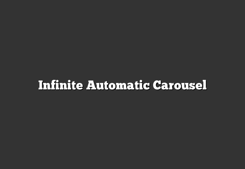 Infinite Automatic Carousel