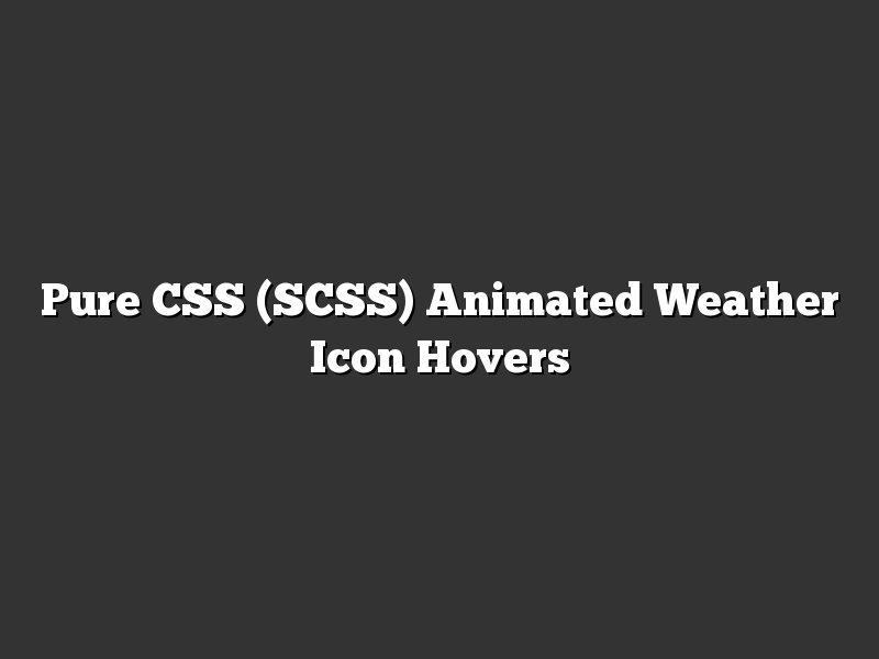 Pure CSS (SCSS) Animated Weather Icon Hovers