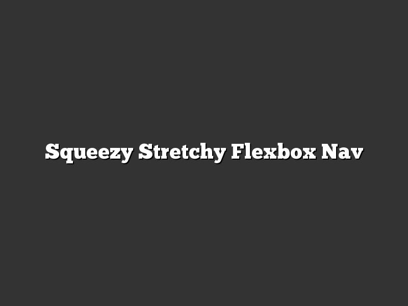 Squeezy Stretchy Flexbox Nav
