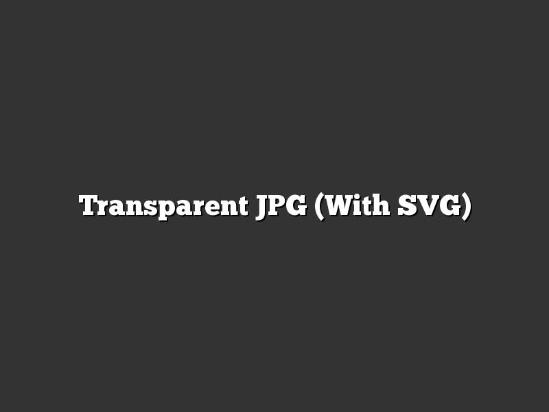 Transparent JPG (With SVG)