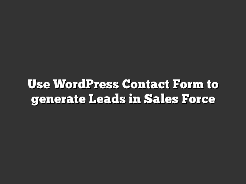 Use WordPress Contact Form to generate Leads in Sales Force