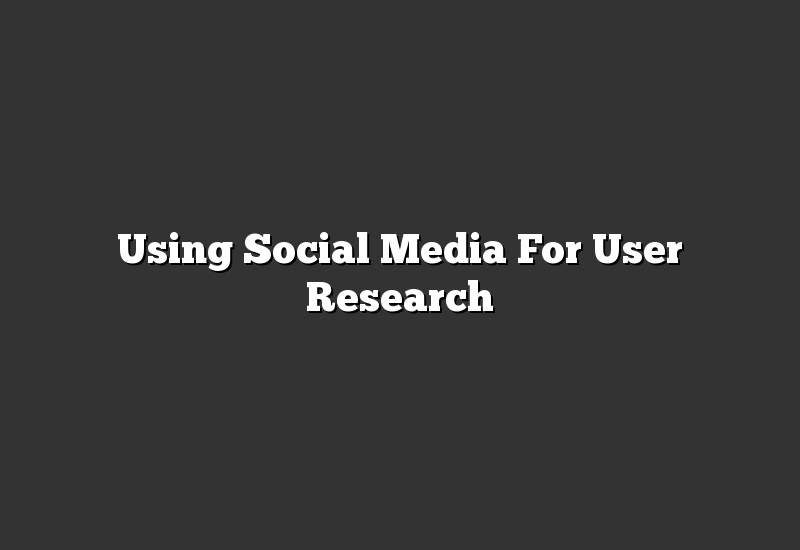 Using Social Media For User Research