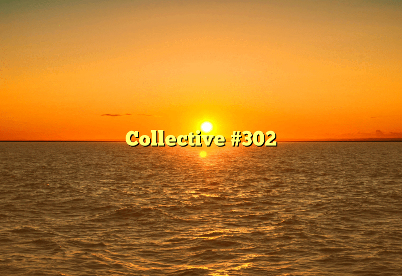Collective #302