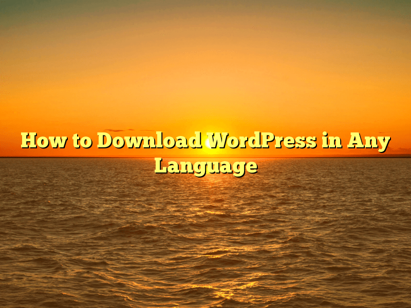 How to Download WordPress in Any Language