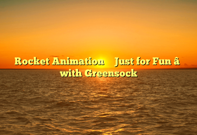 Rocket Animation – Just for Fun – with Greensock