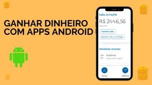 Ganhar dinheiro com apps Android
