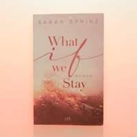 """[Rezension] Sarah Sprinz """"What if we stay"""""""