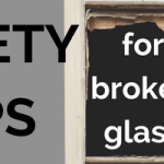 Broken Glass?  Follow These Safety Tips