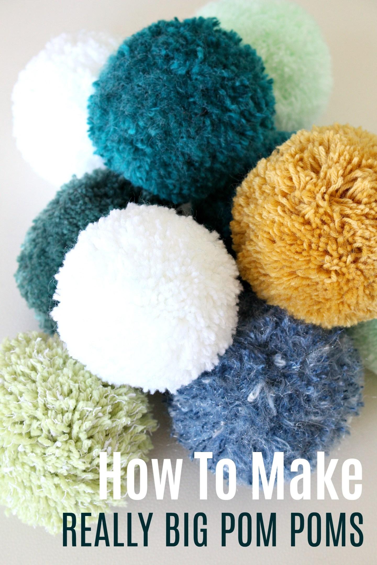 DIY Pom Pom Tutorial - How to Make Really Big Pom Poms