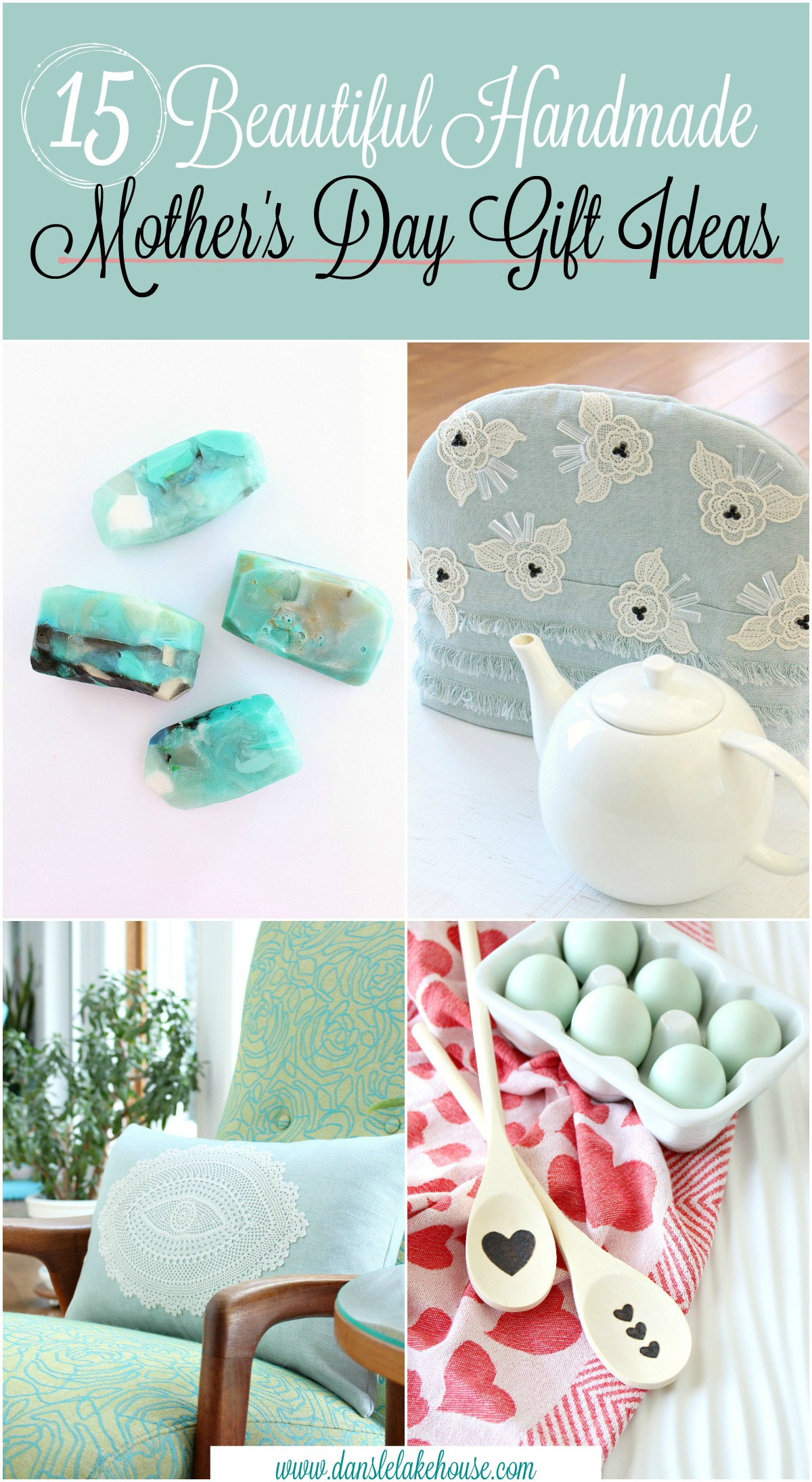 15 Beautiful and Handmade Mother's Day Gift Ideas