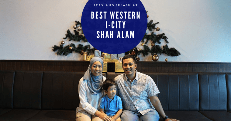 Stay and Splash At Best Western i-City Shah Alam