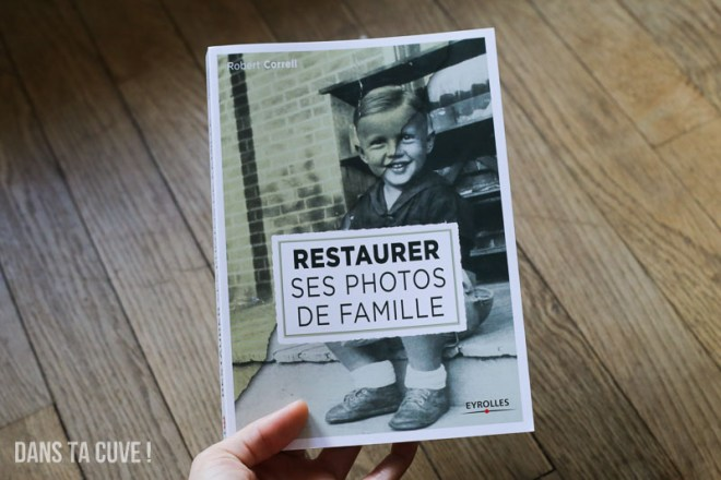 """""""Restaurer ses photos de famille"""" aux éditions Eyrolles"""