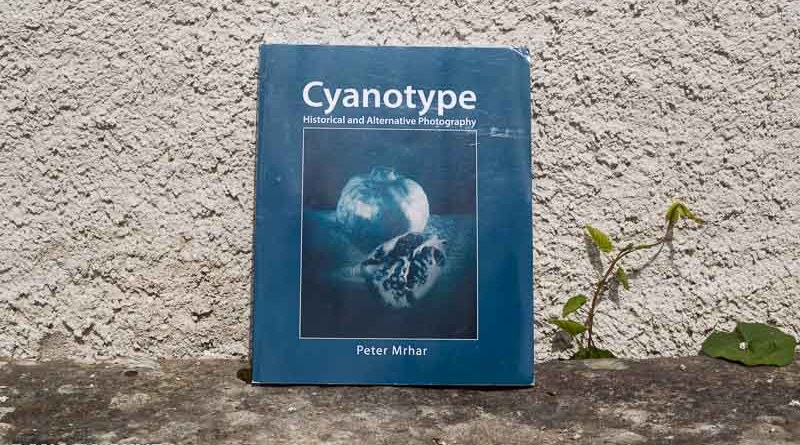 Livre : «Cyanotype, Historical and Alternative Photography» par Peter Mrhar