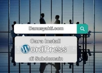 Cara Install WordPress di Subdomain