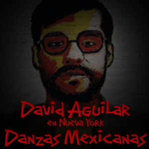 Danzas Mexicanas David Aguilar