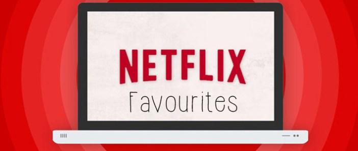 Netflix Favourites