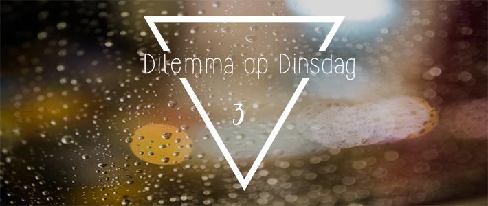Dilemma op Dinsdag 3