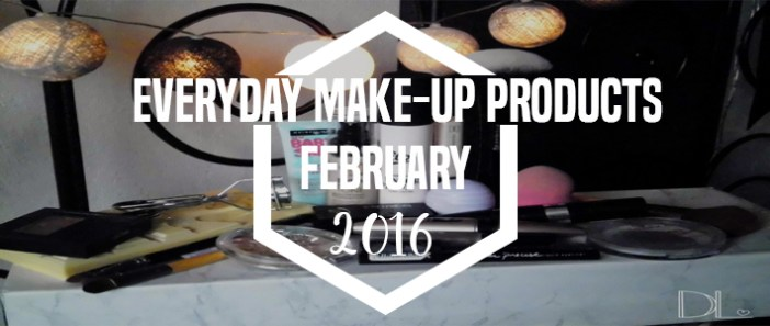 Everyday make-up products || February '16