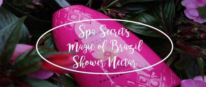 Spa Secrets Magic of Brazil Shower Nectar