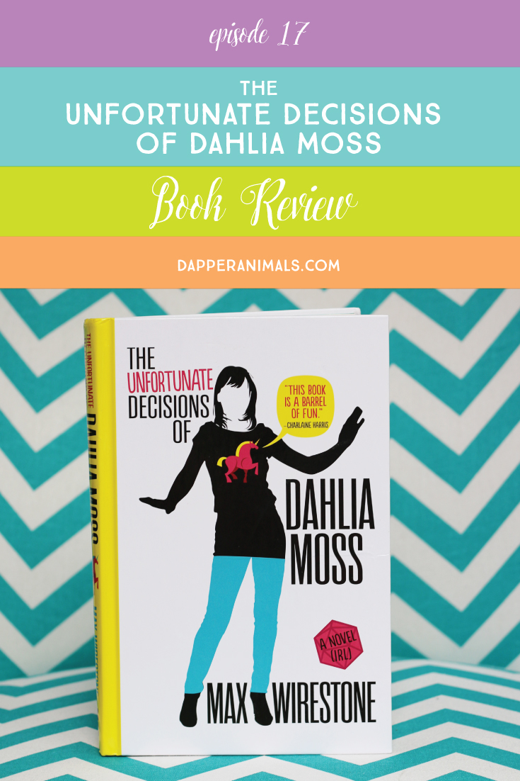 Video game mystery book! The Unfortunate Decisions of Dahlia Mossy by Max Wirestone