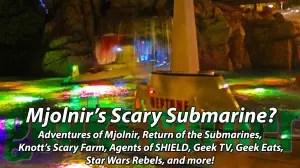 Mjolnir's Scary Submarine?  - Geeks Corner - Episode 353
