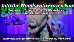 Into the Woods With Frozen Fun - Geeks Corner - Episode 413