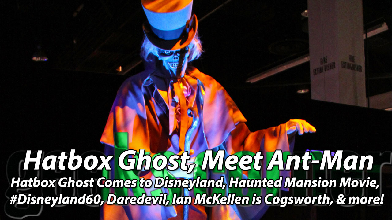 Hatbox Ghost, Meet Ant-Man - Geeks Corner - Episode 428