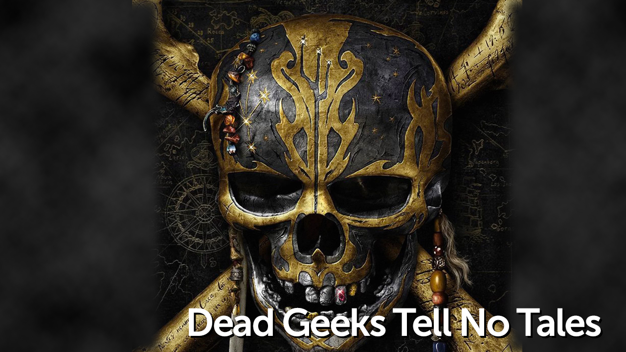 Dead Geeks Tell No Tales - Geeks Corner - Episode 601
