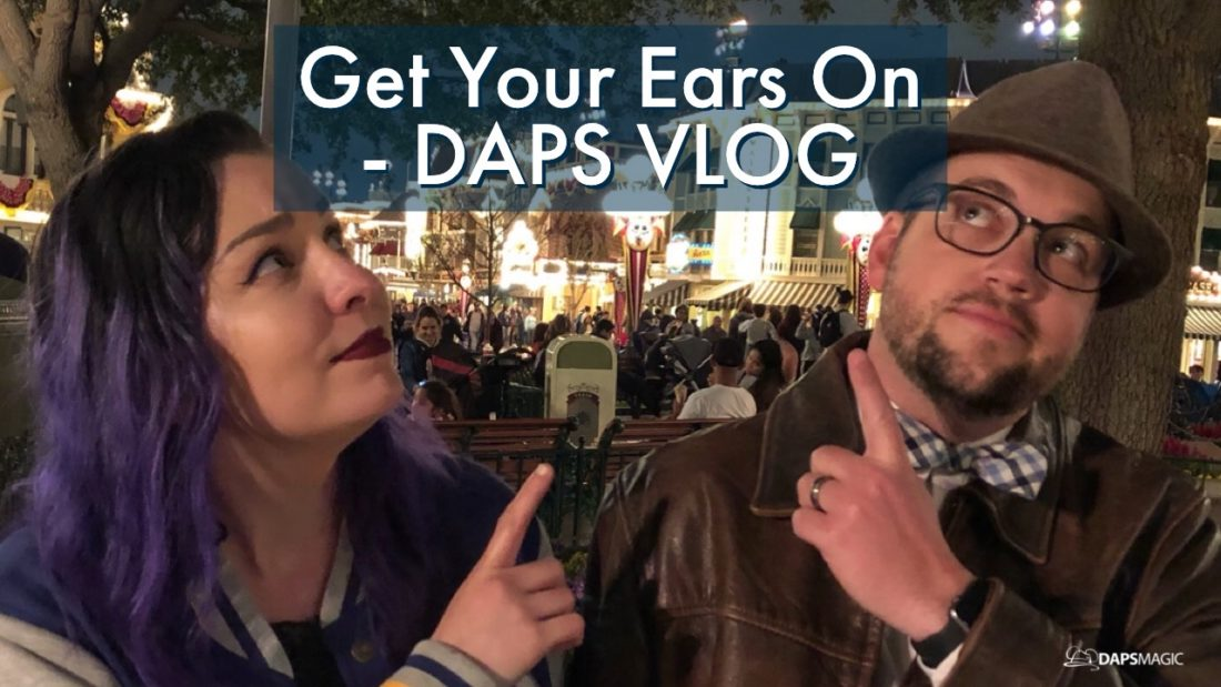 A Look Into the Get Your Ears On Celebration at Disneyland – DAPs Vlog