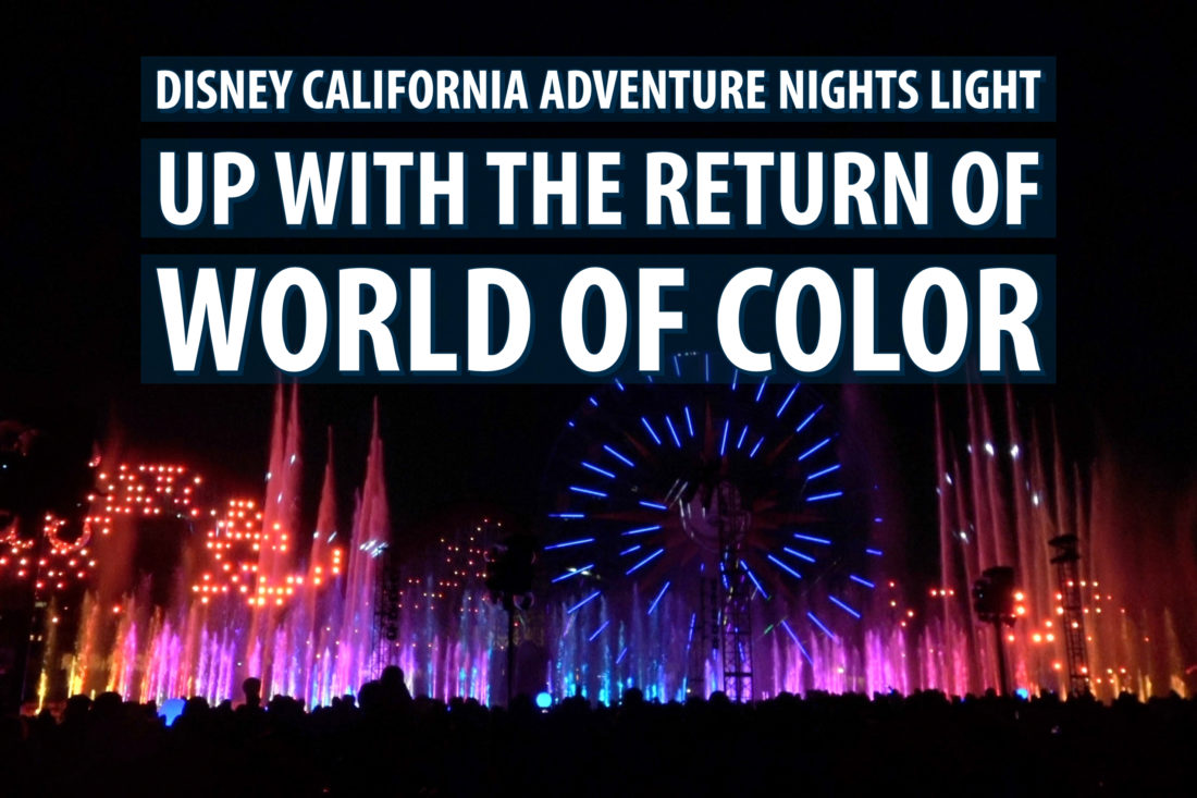 Disney California Adventure Nights Light Up With the Return of World of Color