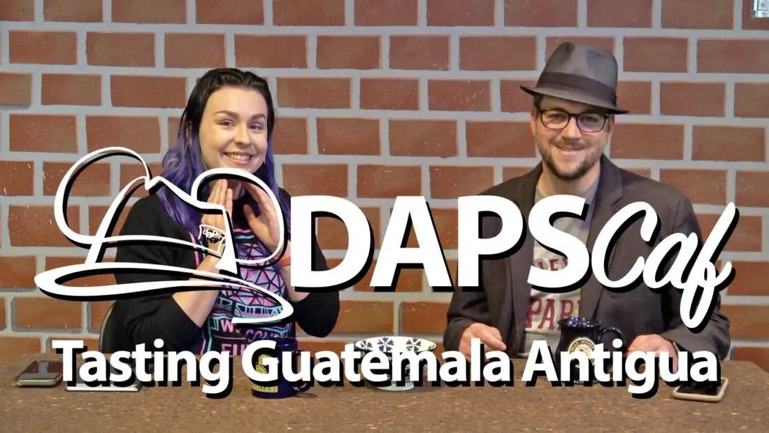 DAPScaf - Tasting Guatemala Antigua