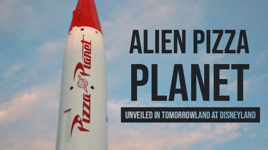 Alien Pizza Planet Unveiled in Tomorrowland at Disneyland