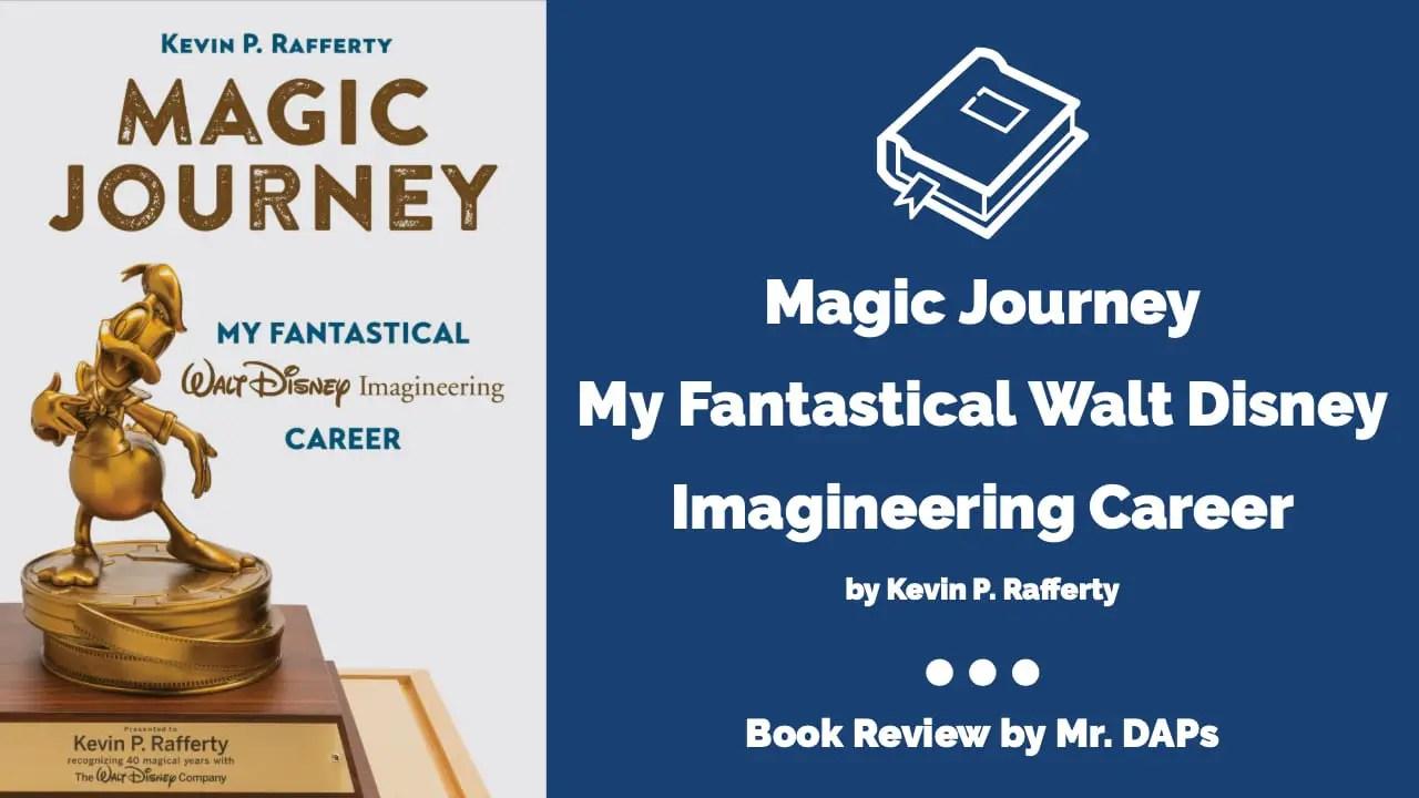 Magic Journey My Fantastical Walt Disney Imagineering Career – Book Review by Mr. DAPs