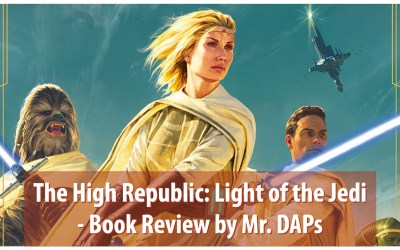 The High Republic: Light of the Jedi- Book Review by Mr. DAPs