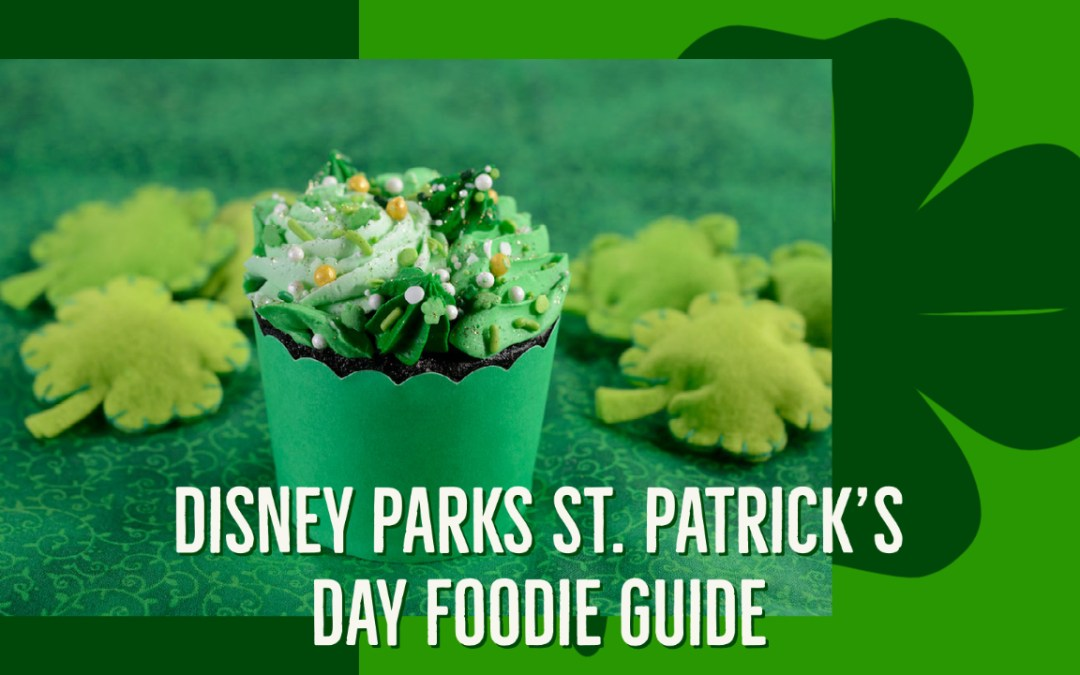 Disney Parks St. Patrick's Day Foodie Guide