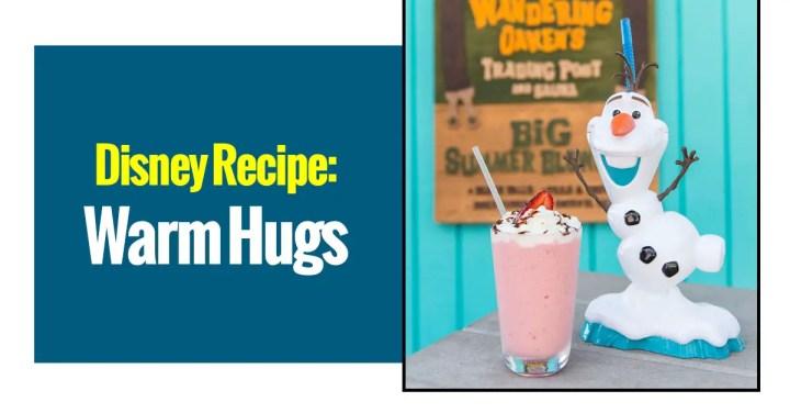 Disney Recipes: Warm Hugs