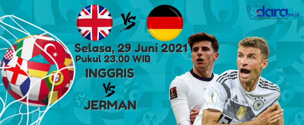 Duel klasik Inggris kontra Jerman. (Desain : dara.co.id)