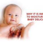 Why it is important to Moisturize your Baby Delicate Skin?