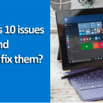 What are the Common Windows 10 Issues and How to Fix them?
