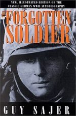 FORGOTTEN SOLDIER, GUY SAJER, HISTORY, BOOK, MEMOIR, WORLD WAR 2, WW2, GERMANY, WEHRMACHT, ARMY, GROSSDEUTSCHLAND