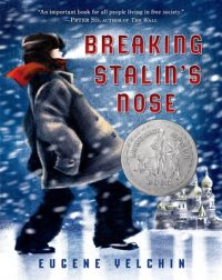 BREAKING STALIN'S NOSE, EUGENE YELCHIN, SOVIET UNION, HISTORICAL FICTION, CHILDREN'S BOOK