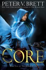 THE CORE, DEMON CYCLE, PETER V BRETT, FANTASY NOVEL, BOOK COVER