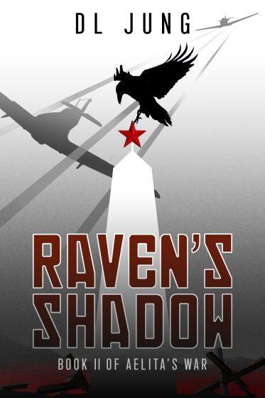 RAVEN'S SHADOW, AELITA'S WAR, NOVEL, COVER, YA, HISTORICAL FICTION, WW2, DARIUS JUNG