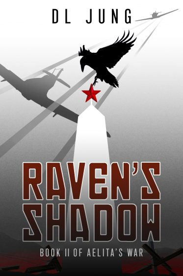 RAVEN'S SHADOW, AELITA'S WAR, NOVEL, COVER, YA, HISTORICAL FICTION, WW2, DARIUS JUNG