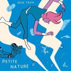 drug train-petite-natur