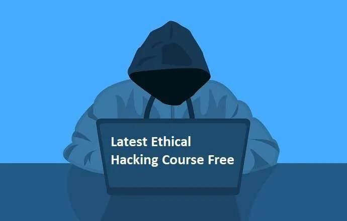 Best Latest Ethical Hacking Course Free