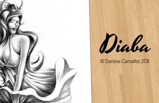 Ilustração Diaba, de Darlene Carvalho. Desenho a mão livre. Mulher desenhada. Desenhista.