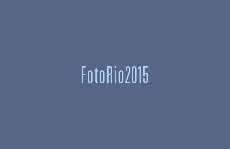 FotoRio 2015 - Convite Digital - Exposições Fotográficas - Luciano Oliveira, Antonio Schubert, Patrícia Portela.