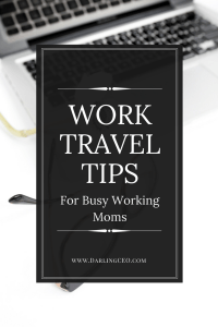 Work travel tips for busy working moms. Follow these tips to make work travel easier on everyone. #workingmom #momhacks
