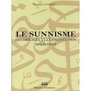 le-sunnisme-des-origines-a-la-constitution-des-ecoles-corentin-pabiot-maison-d-ennour